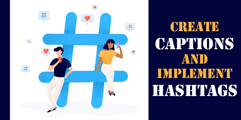 Create Captions and Implement Hashtags